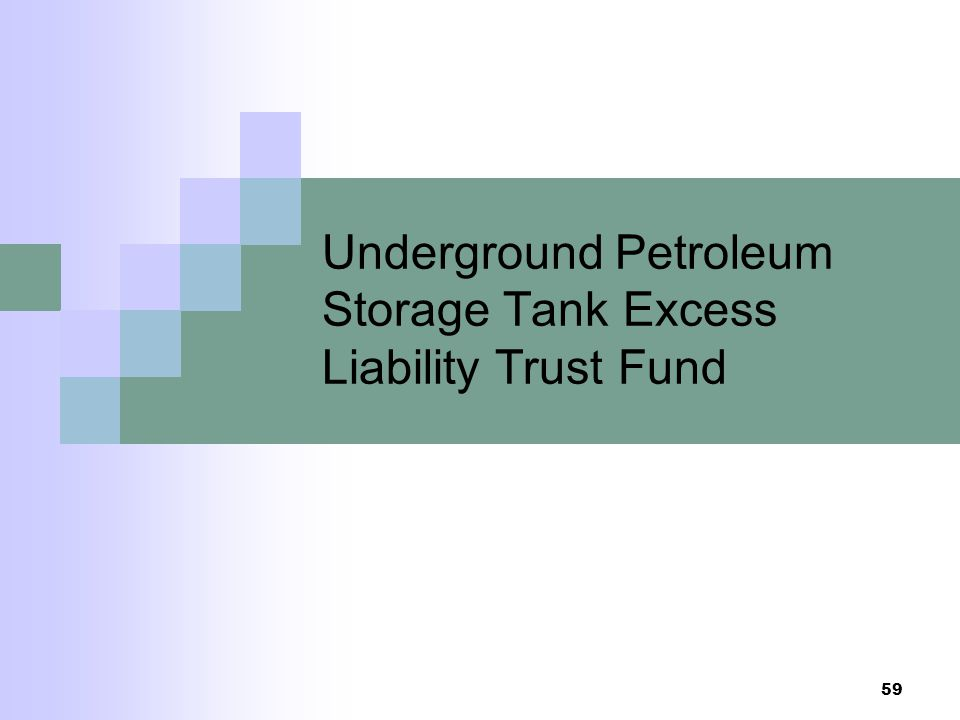 Underground Petroleum Storage Tank Excess Liability Trust Fund