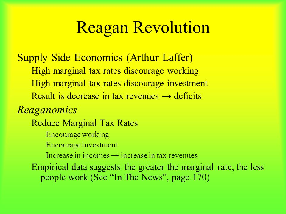 Reagan Revolution Supply Side Economics (Arthur Laffer) Reaganomics