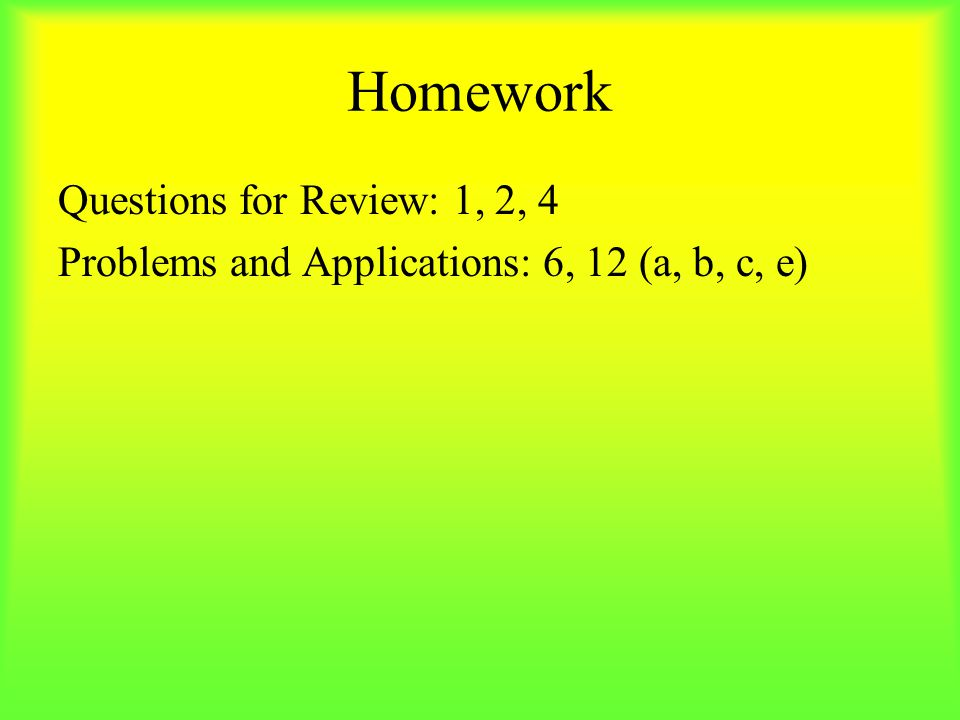 Homework Questions for Review: 1, 2, 4