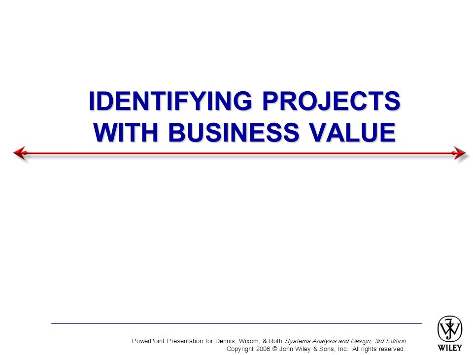 IDENTIFYING PROJECTS WITH BUSINESS VALUE