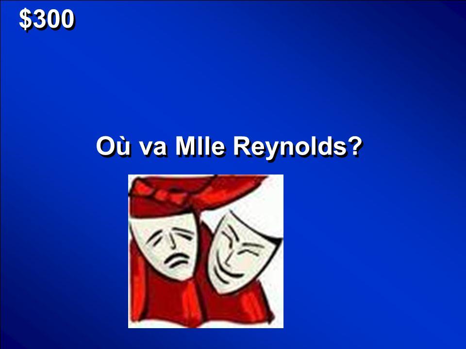 $300 Où va Mlle Reynolds