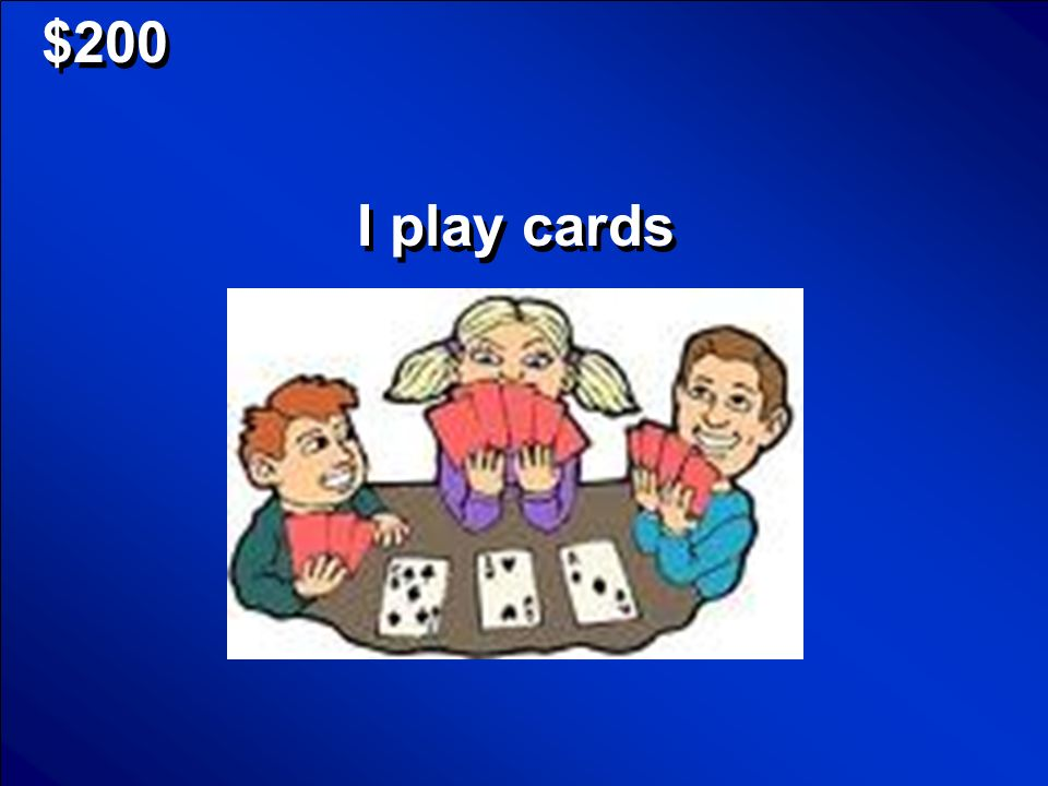 $200 I play cards