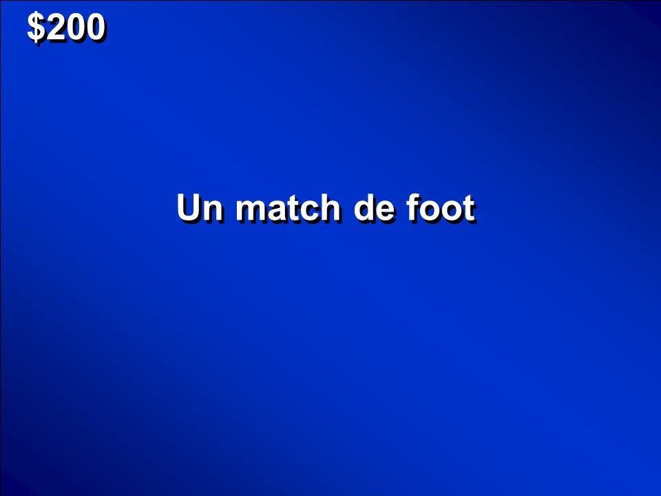 $200 Un match de foot