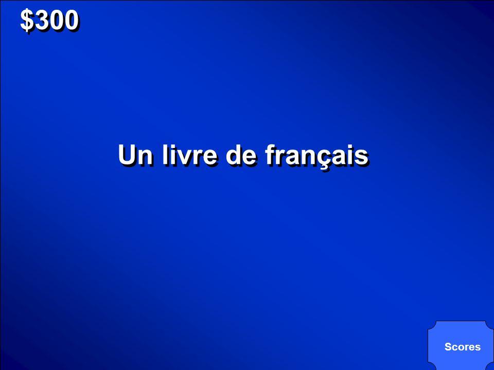 $300 Un livre de français Scores