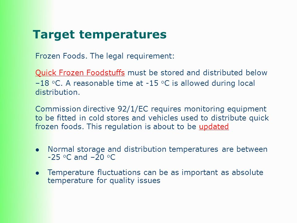 Target temperatures Frozen Foods. The legal requirement: