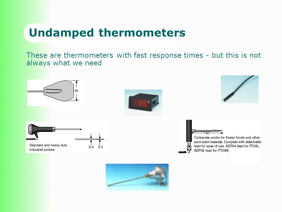 Undamped thermometers
