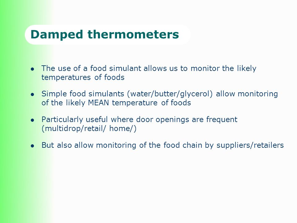 Damped thermometers The use of a food simulant allows us to monitor the likely temperatures of foods.