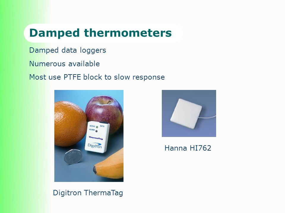 Damped thermometers Damped data loggers Numerous available