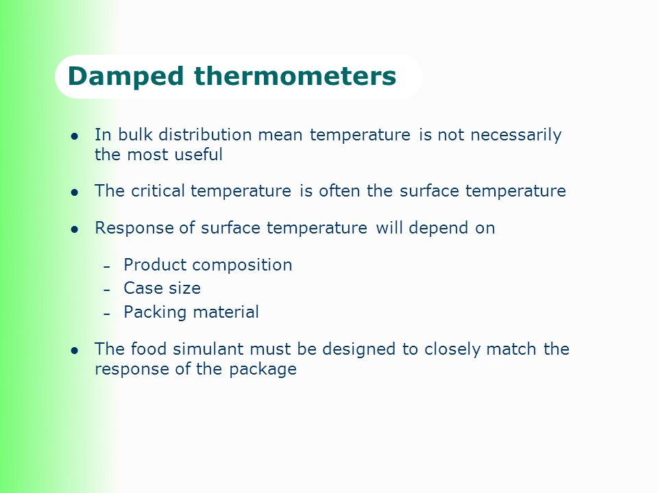Damped thermometers In bulk distribution mean temperature is not necessarily the most useful.