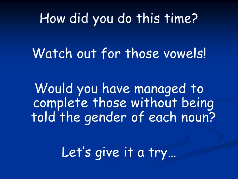 Watch out for those vowels!