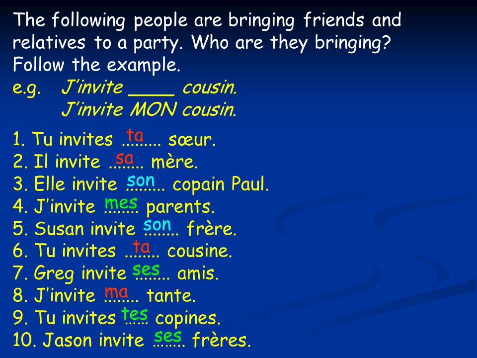 . ta sa. son. mes. ta. ses. ma. tes. The following people are bringing friends and relatives to a party. Who are they bringing