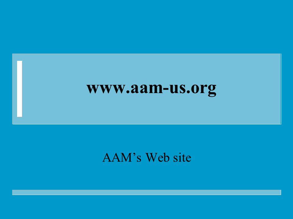 www.aam-us.org AAM's Web site