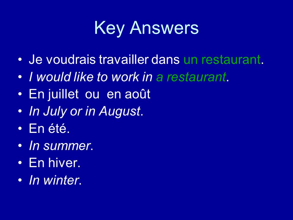 Key Answers Je voudrais travailler dans un restaurant.