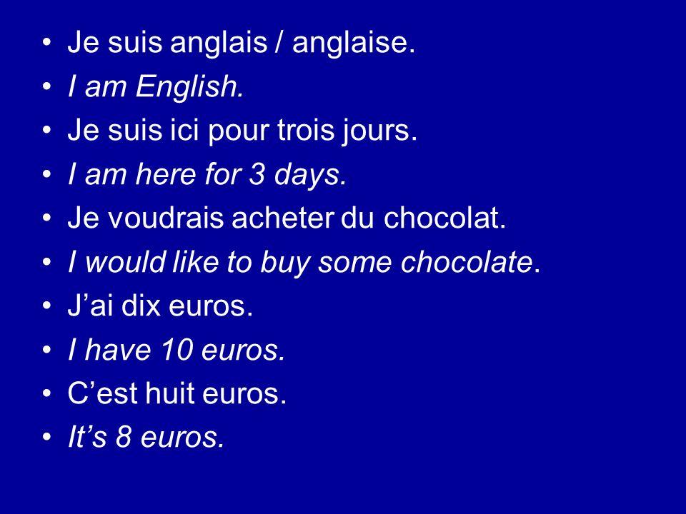 Je suis anglais / anglaise.