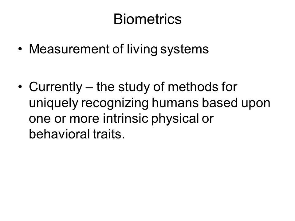 Biometrics Measurement of living systems