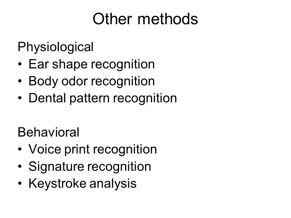 Other methods Physiological Ear shape recognition