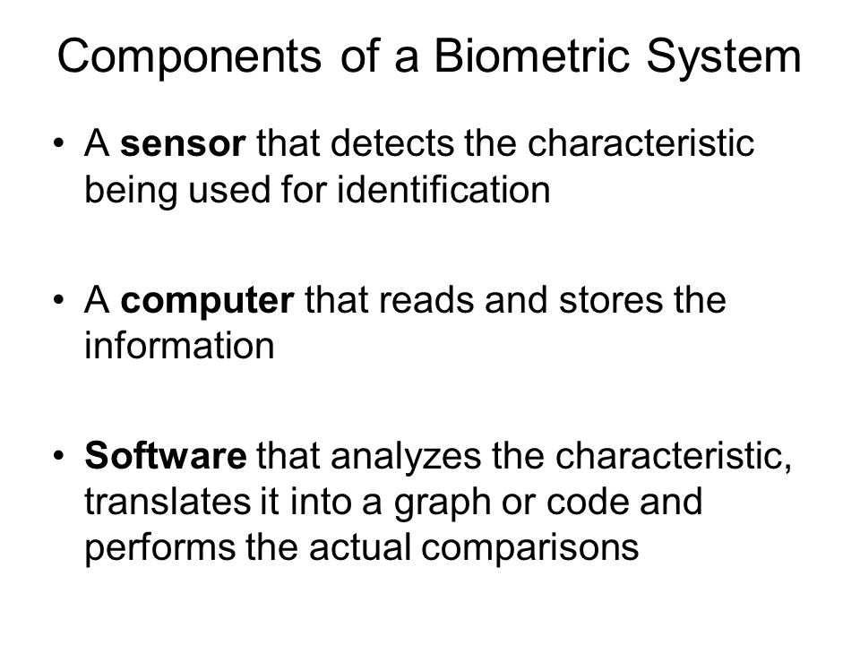 Components of a Biometric System