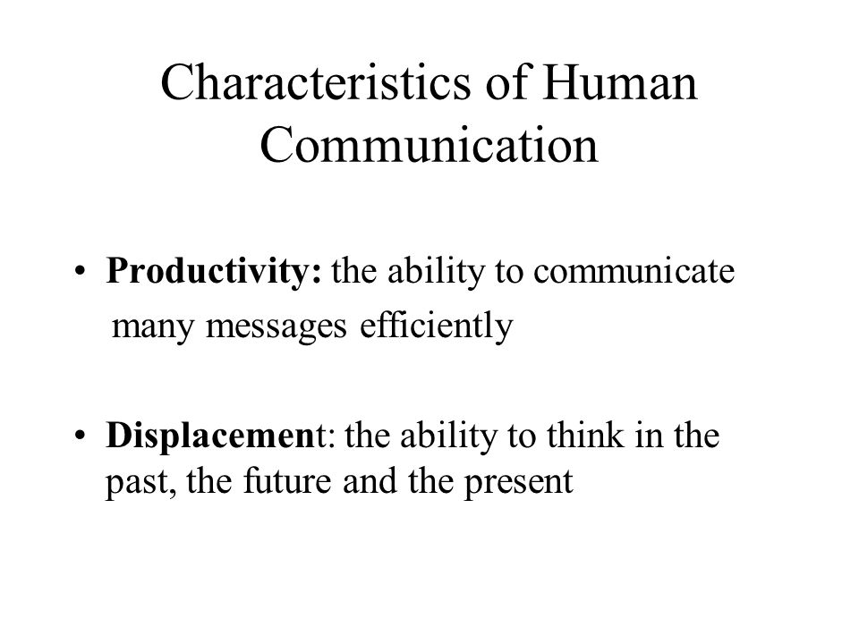 Characteristics of Human Communication