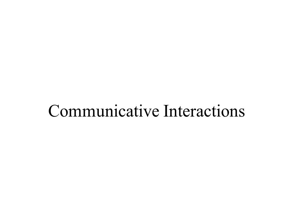 Communicative Interactions