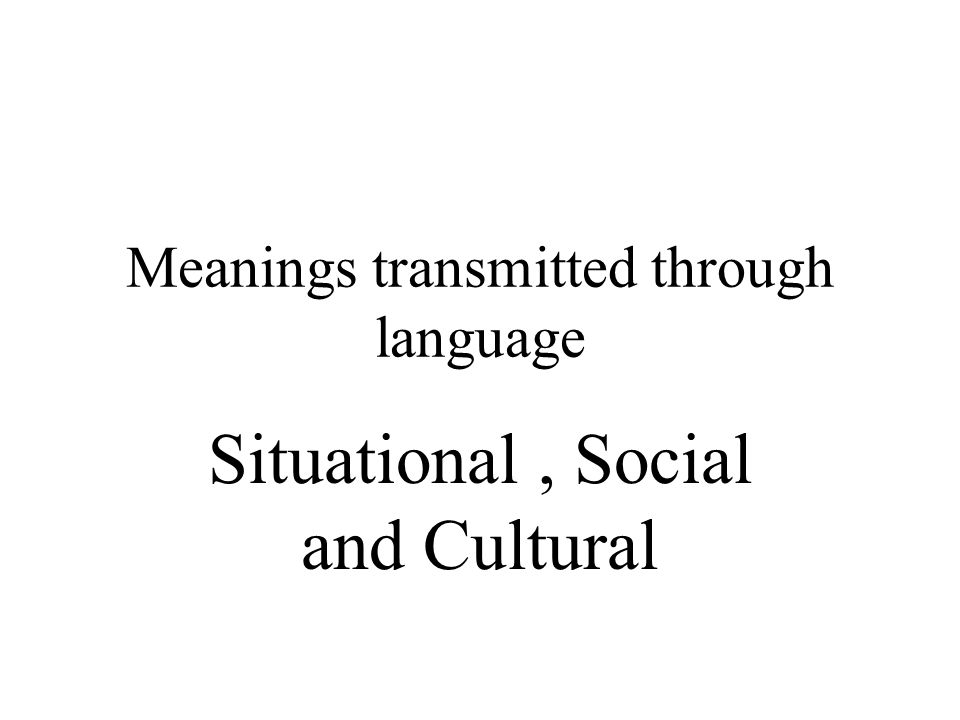 Meanings transmitted through language
