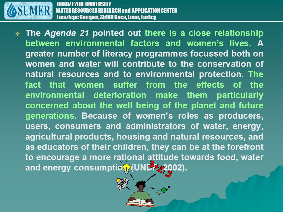 The Agenda 21 pointed out there is a close relationship between environmental factors and women's lives.