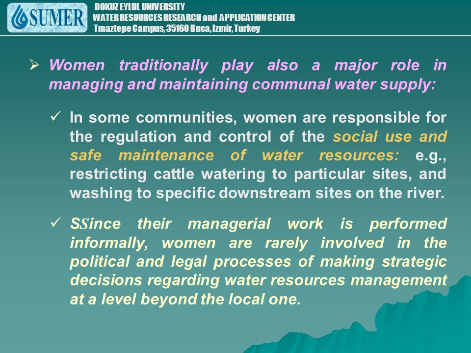 Women traditionally play also a major role in managing and maintaining communal water supply: