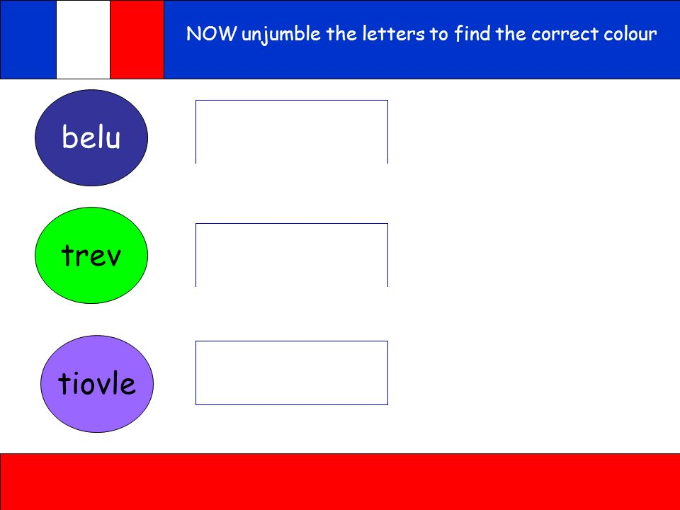 NOW unjumble the letters to find the correct colour