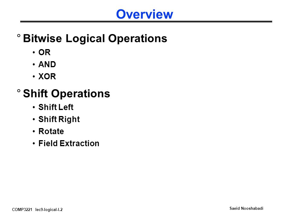 Overview Bitwise Logical Operations Shift Operations OR AND XOR