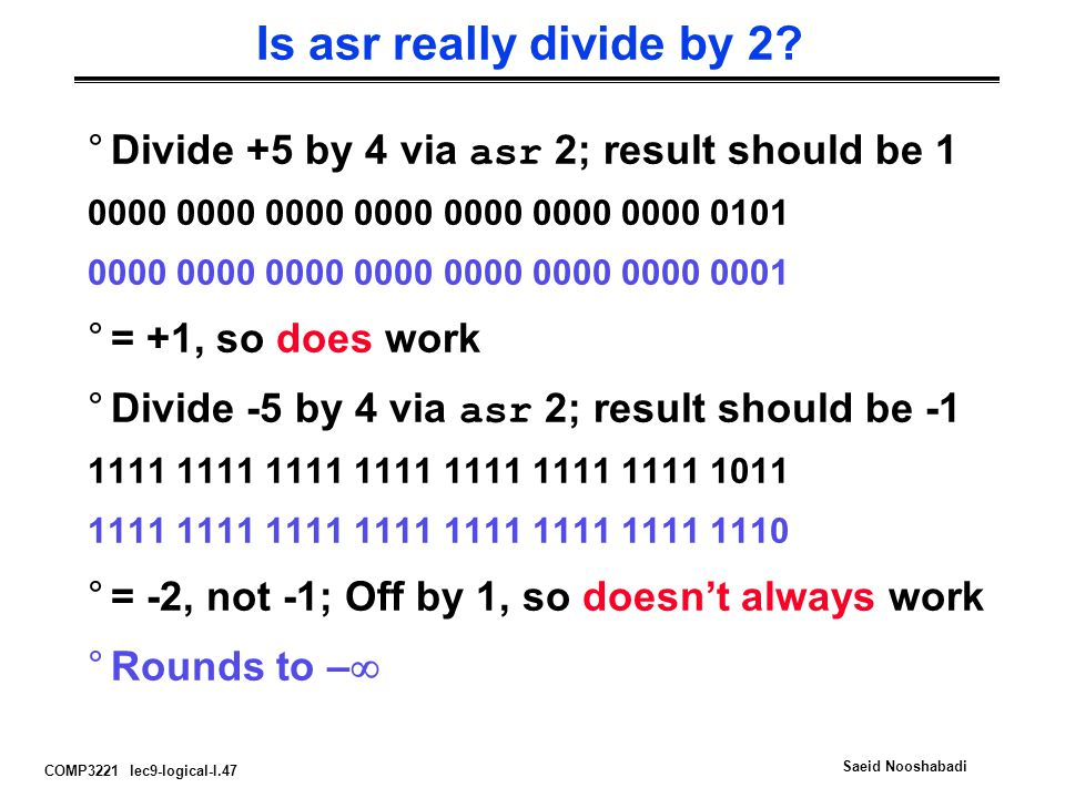 Is asr really divide by 2 Divide +5 by 4 via asr 2; result should be