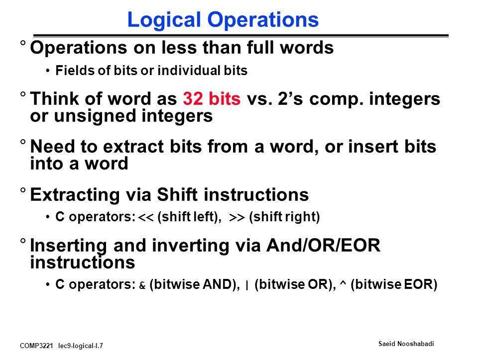 Logical Operations Operations on less than full words