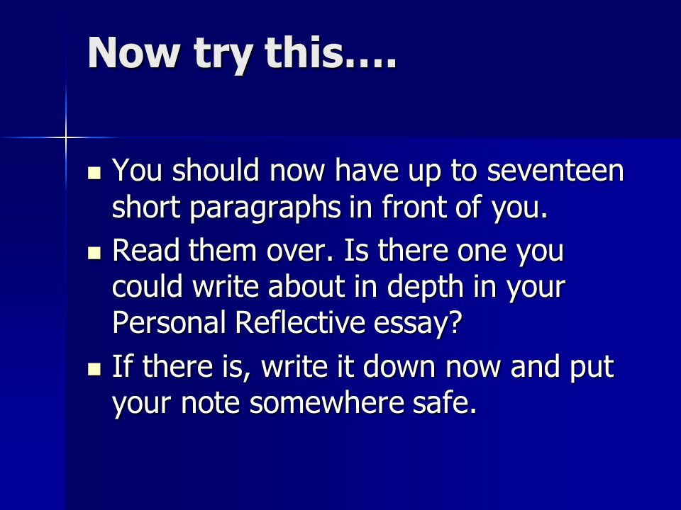 personal reflective writing ppt  you should now have up to seventeen short paragraphs in front