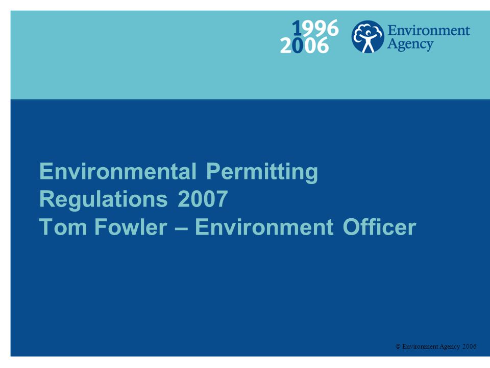 Environmental Permitting Regulations 2007 Tom Fowler – Environment Officer