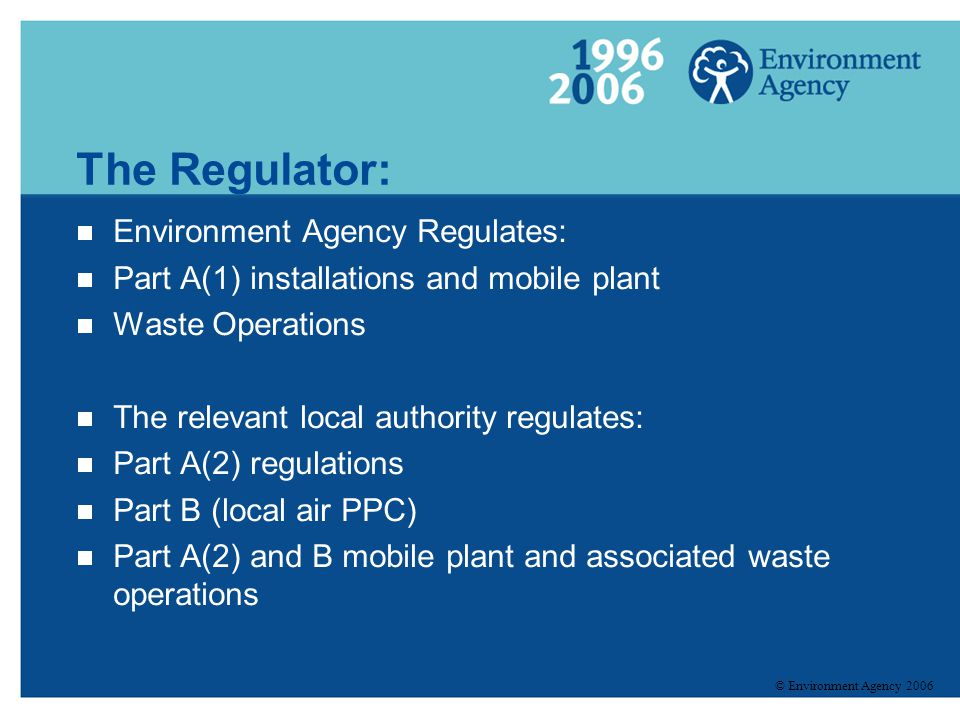The Regulator: Environment Agency Regulates: