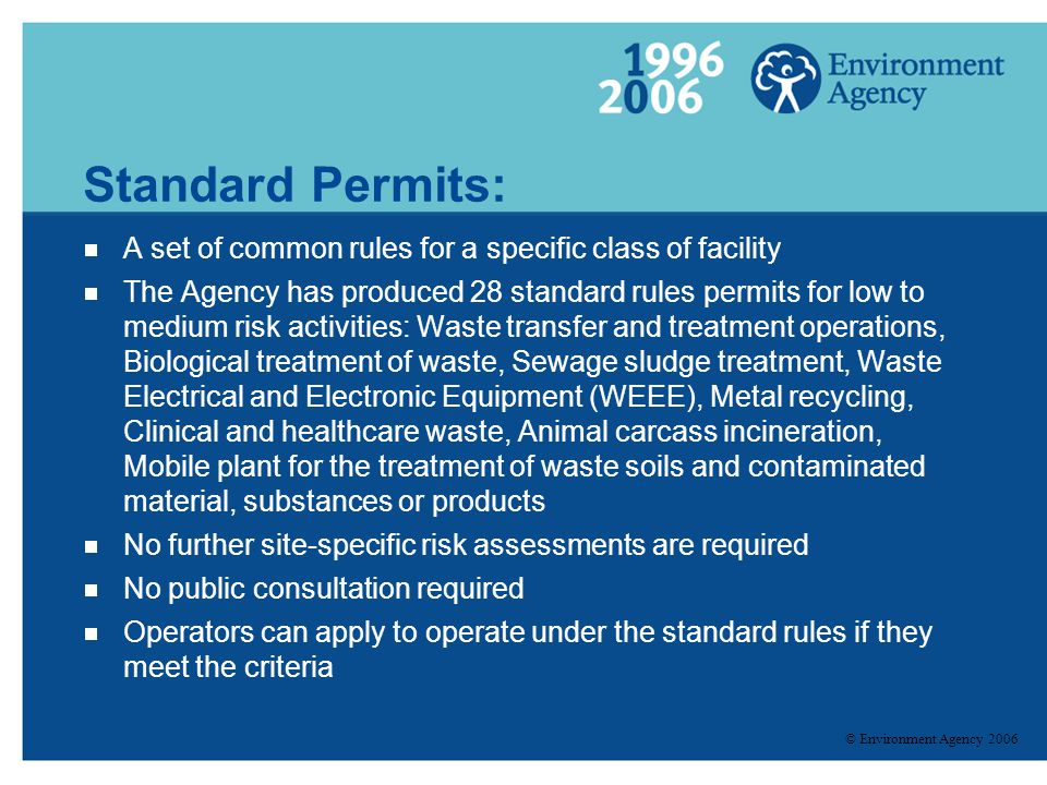 Standard Permits: A set of common rules for a specific class of facility.