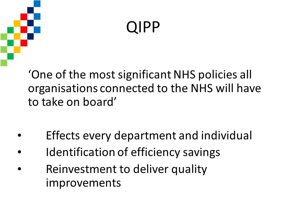 QIPP 'One of the most significant NHS policies all organisations connected to the NHS will have to take on board'