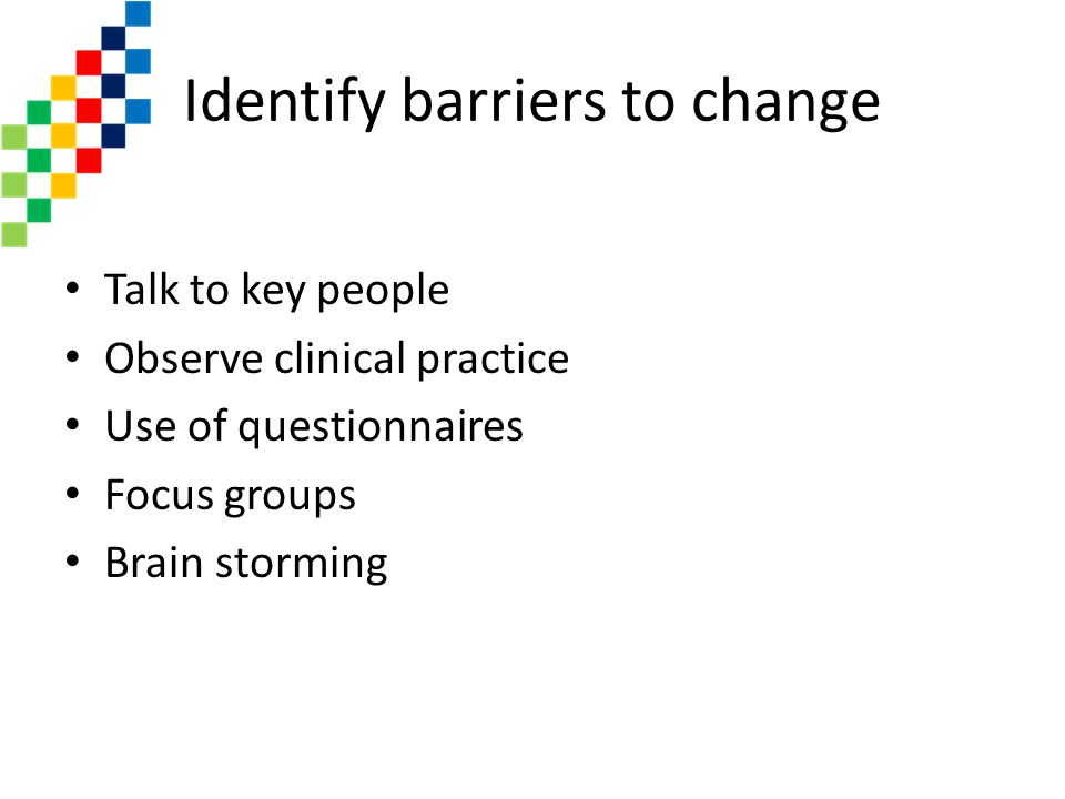 Identify barriers to change