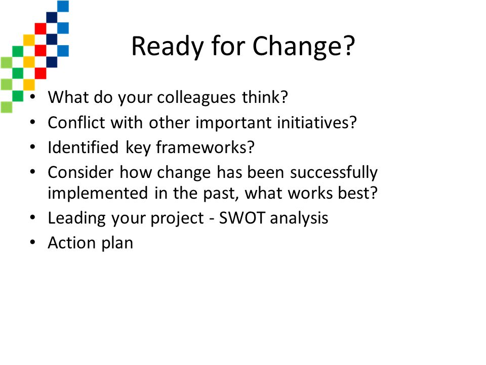Ready for Change What do your colleagues think