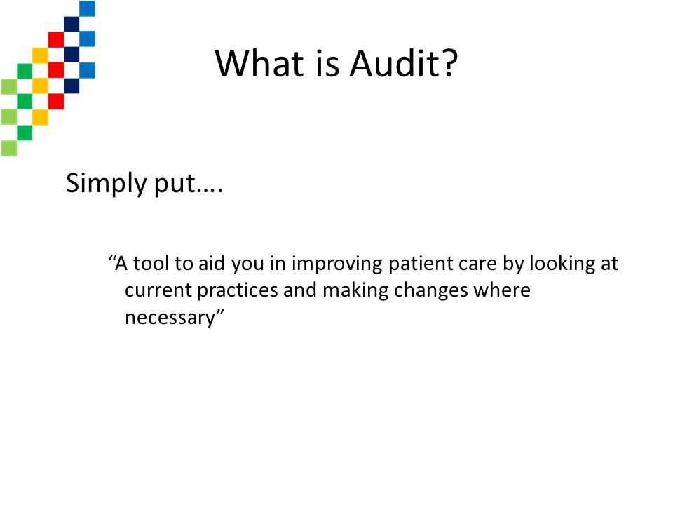 What is Audit Simply put….
