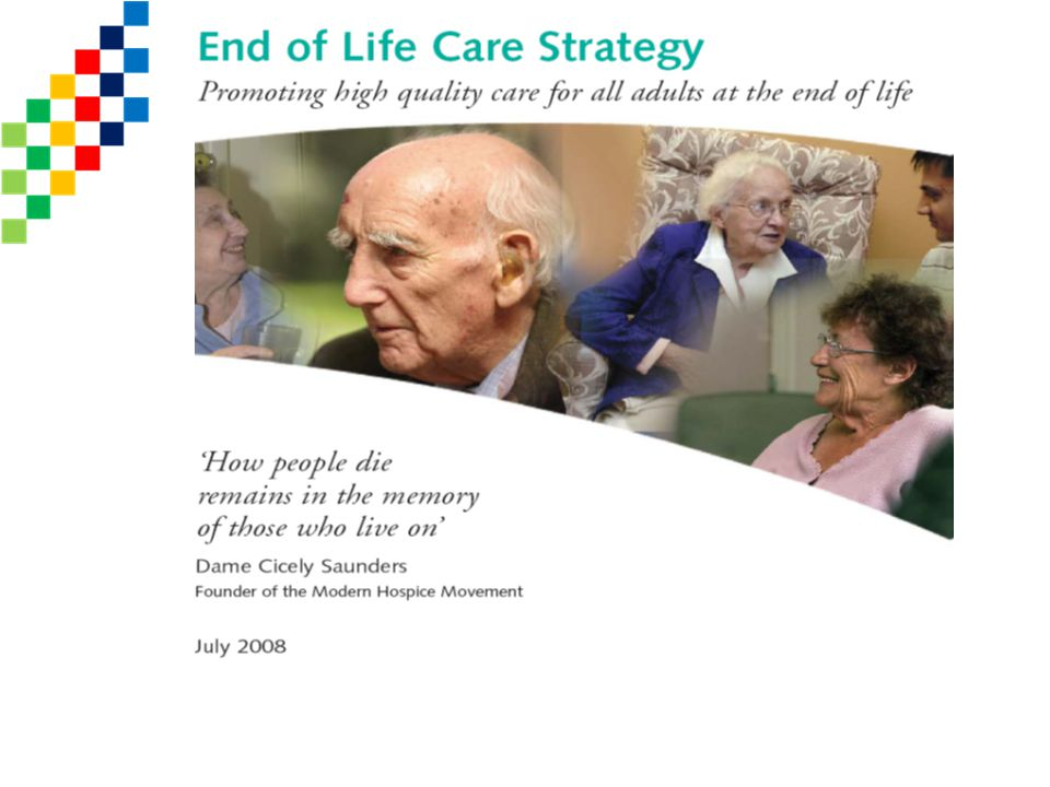 EOLC Strategy is 1 of 8 clinical pathways developed by each of the Strategic Health Authorities. It is the first comprehensive framework aimed at promoting high quality care across the country for all adults approaching the end of life.