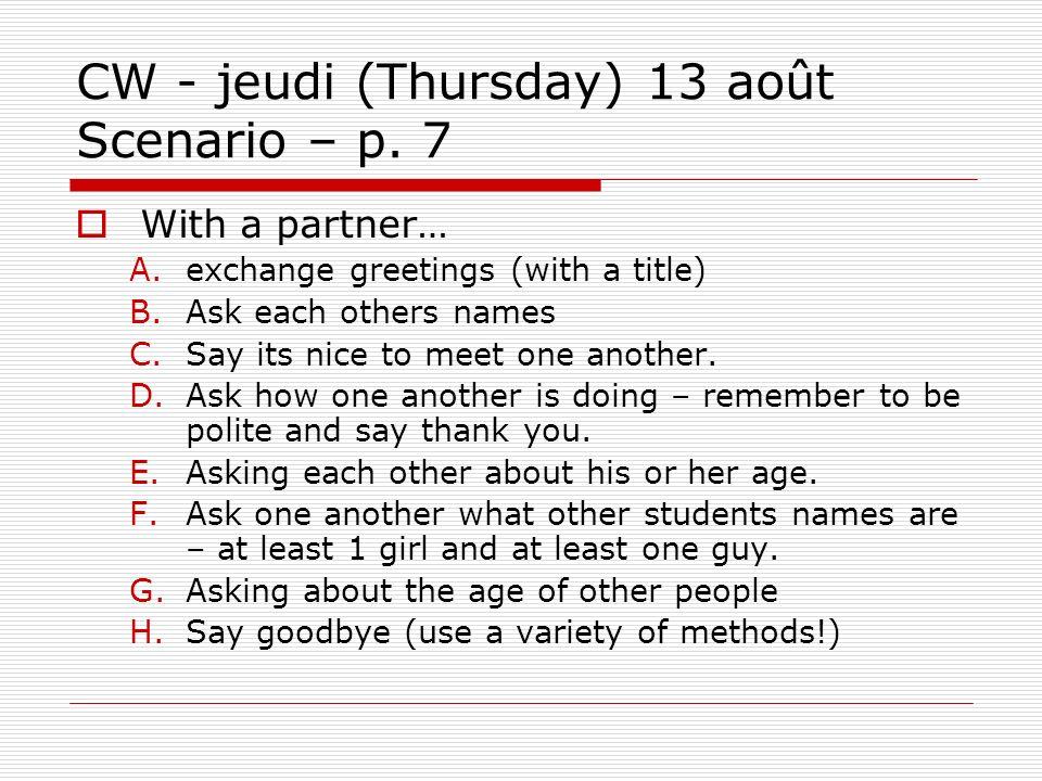 CW - jeudi (Thursday) 13 août Scenario – p. 7