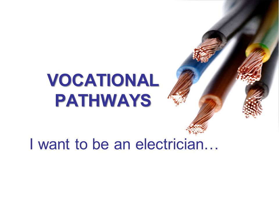 I want to be an electrician…