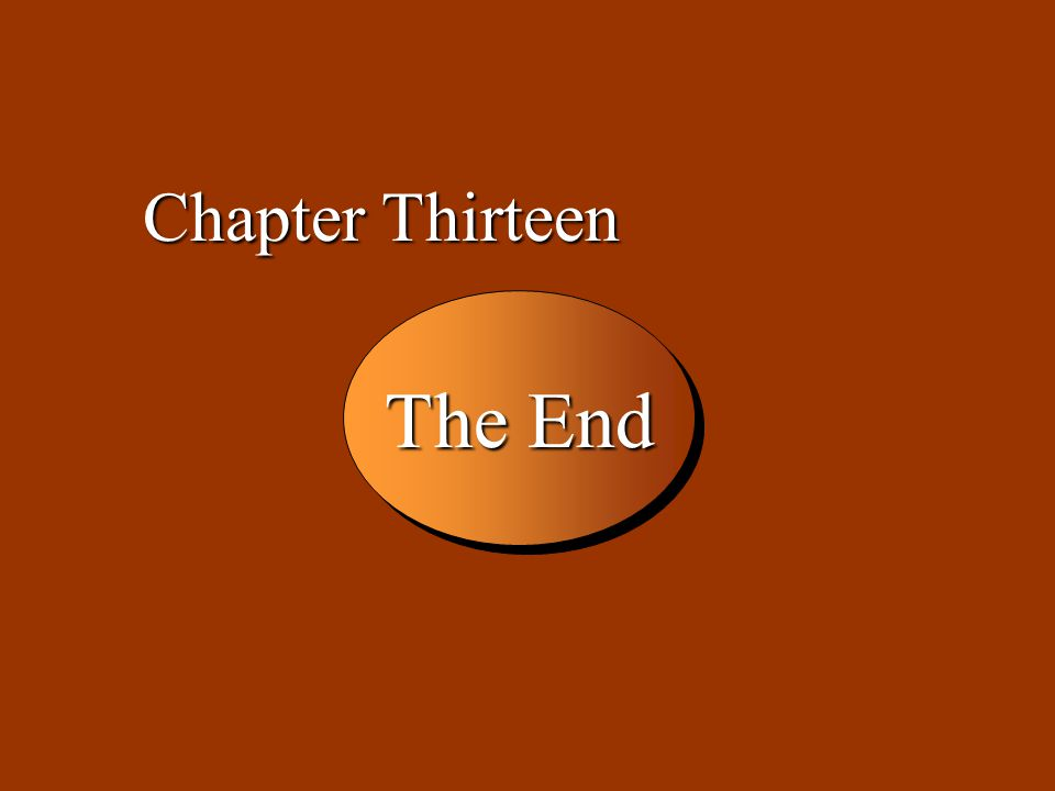 Chapter Thirteen The End