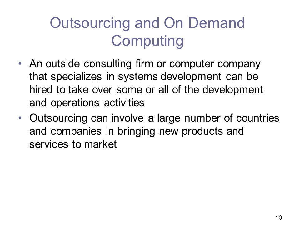 Outsourcing and On Demand Computing