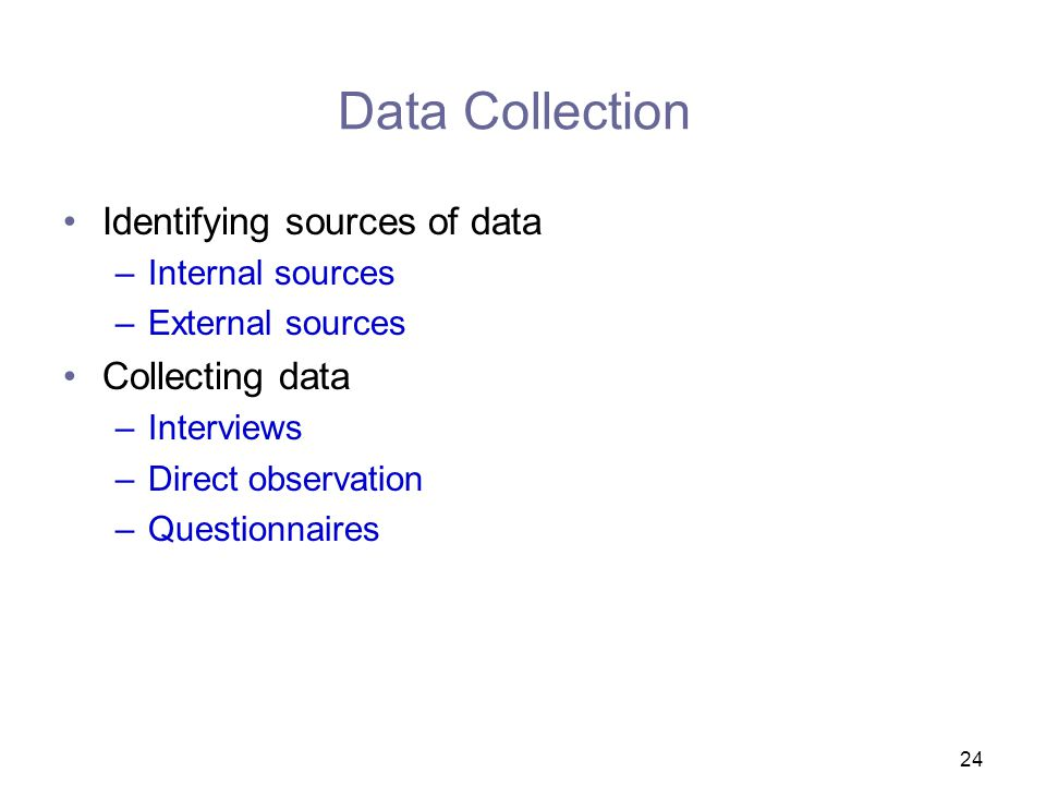 Data Collection Identifying sources of data Collecting data