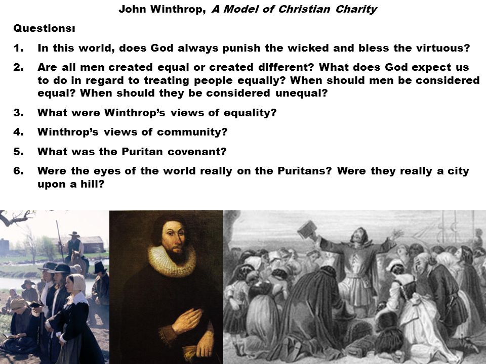 "a model of christian charity by john winthrop What did john winthrop mean when, in his sermon ""a model of christian charity,"" he told his puritan followers that their colony would be ""as a city upon a hill."