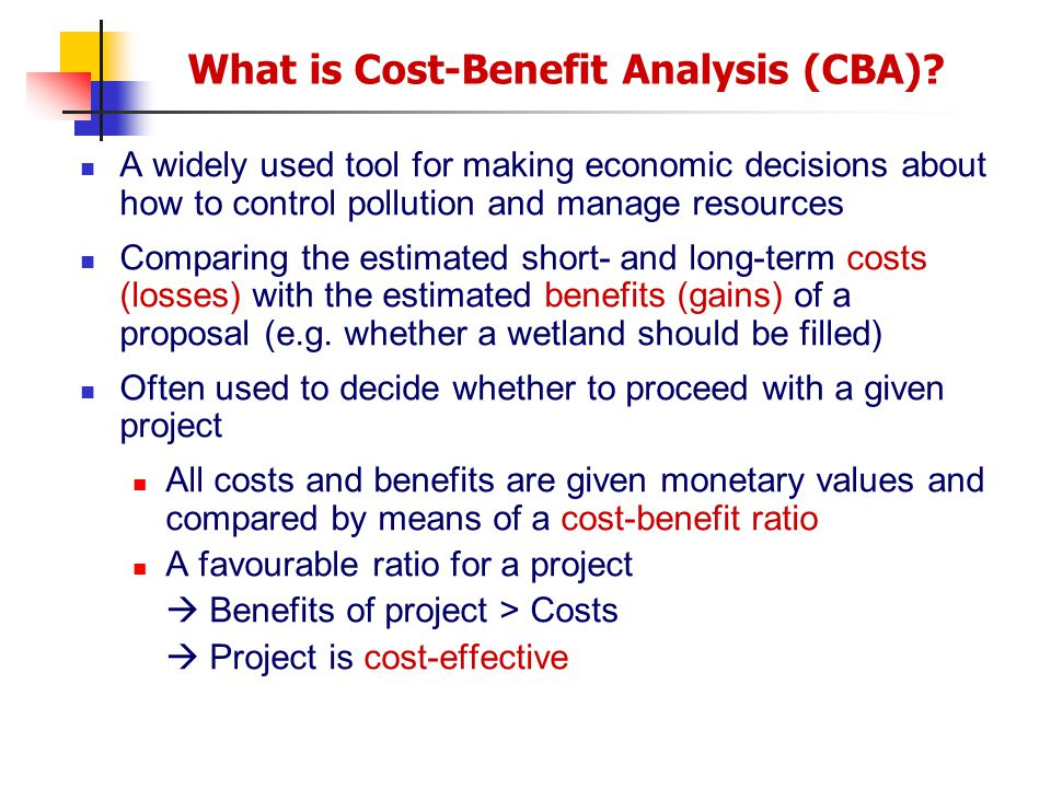 the importance and benefits of the cost benefit analysis cba The relation between total benefits and total costs is not only a question of economic efficiency but also a political issue related to who reaps the benefits and who bears the costs the status and potential role of cba in ecological economics is controversial, featuring several objections and criticisms (eg baer and spash, 2008 spash, 2007.