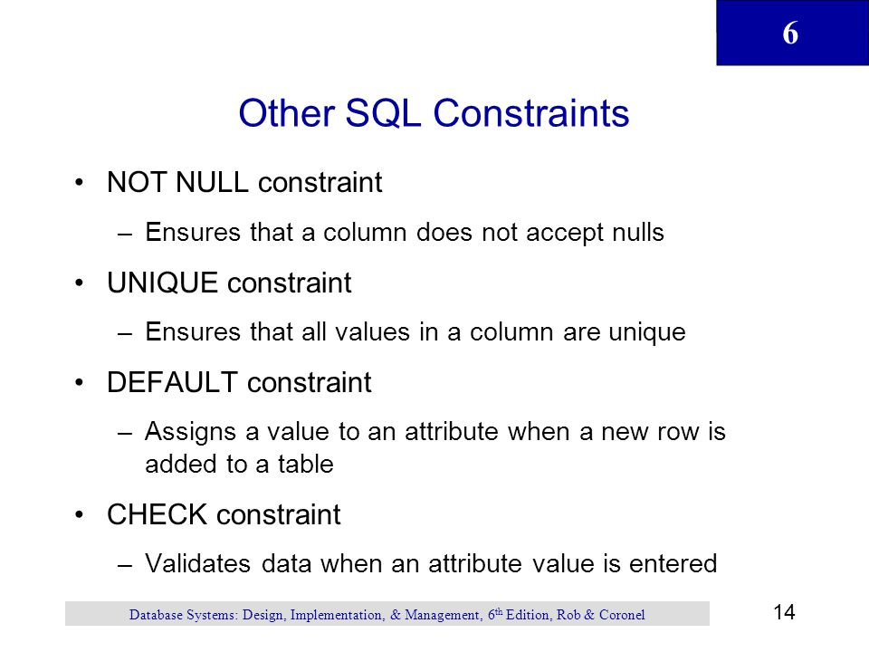 Other SQL Constraints NOT NULL constraint UNIQUE constraint