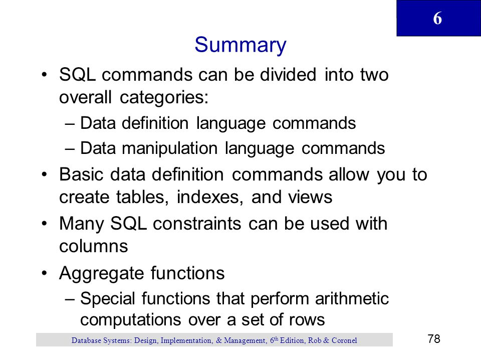 Summary SQL commands can be divided into two overall categories: