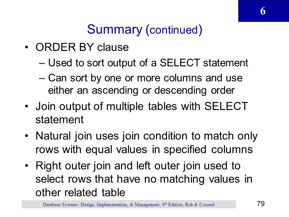 Summary (continued) ORDER BY clause