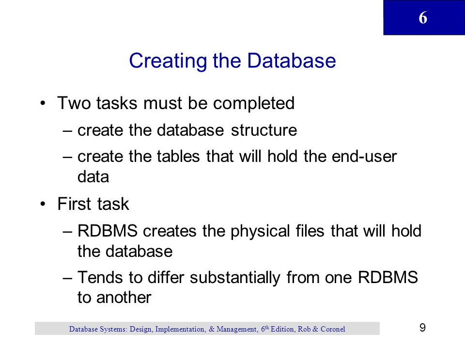 Creating the Database Two tasks must be completed First task